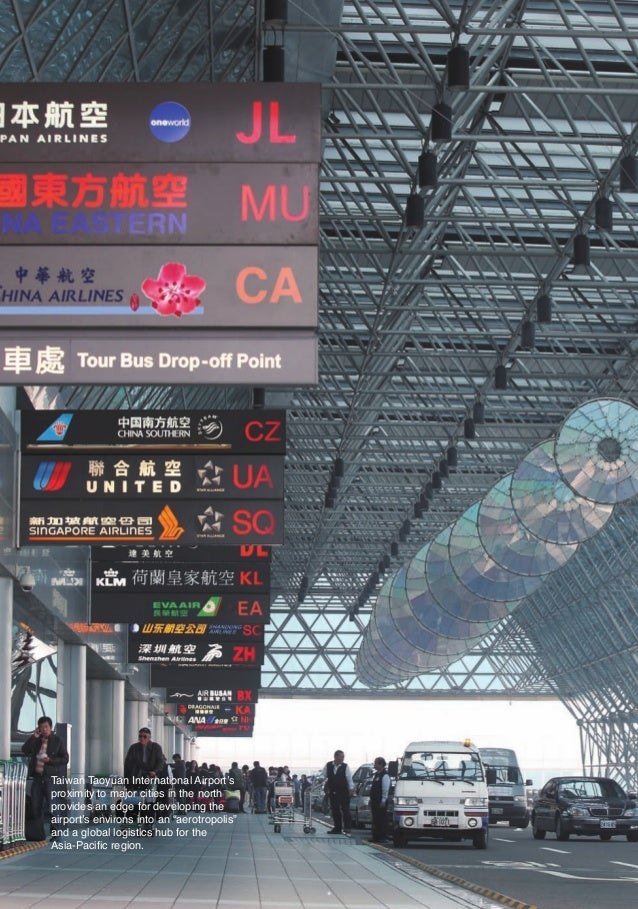 Taiwan Taoyuan International Airport's         proximity to major cities in the north         provides an edge for develop...