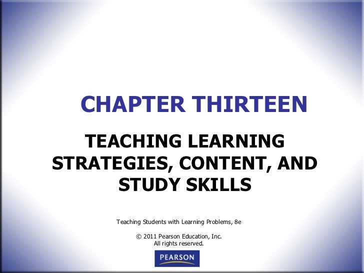CHAPTER THIRTEEN TEACHING LEARNING STRATEGIES, CONTENT, AND STUDY SKILLS