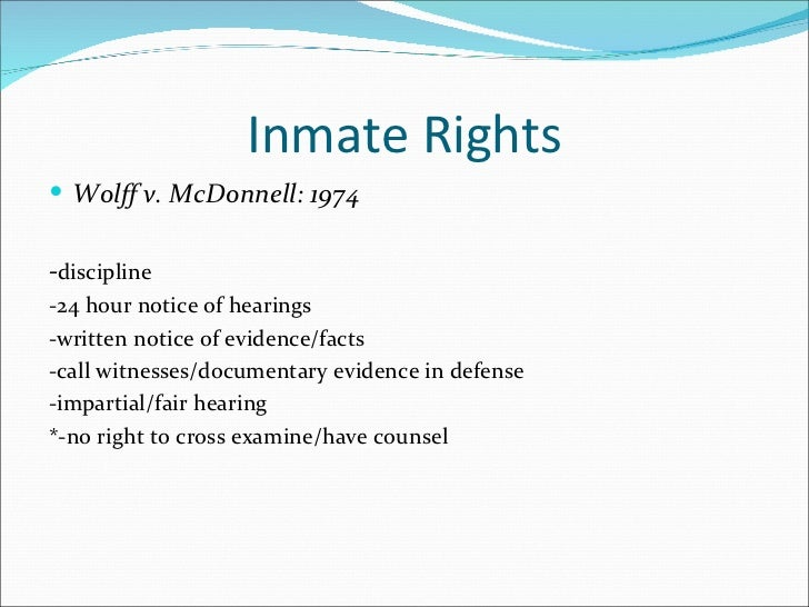 wolff v mcdonnell Conner: redefining state prisoners' liberty interest and due process rights,  process he was due under wolff v mcdonnell, 418 us 539 (1974) conner, 15 f3d at.