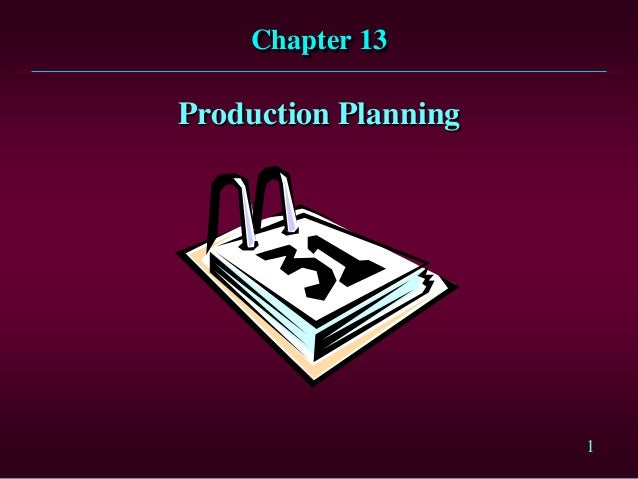 1 Chapter 13 Production Planning