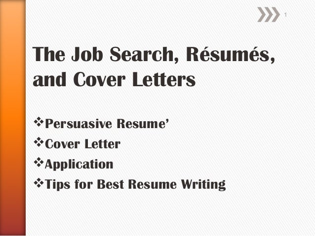 the job search rsums and cover letters persuasive resume cover letter - Tips For Cover Letter Writing