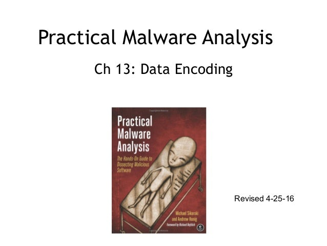 Practical Malware Analysis Ch 13: Data Encoding Revised 4-25-16