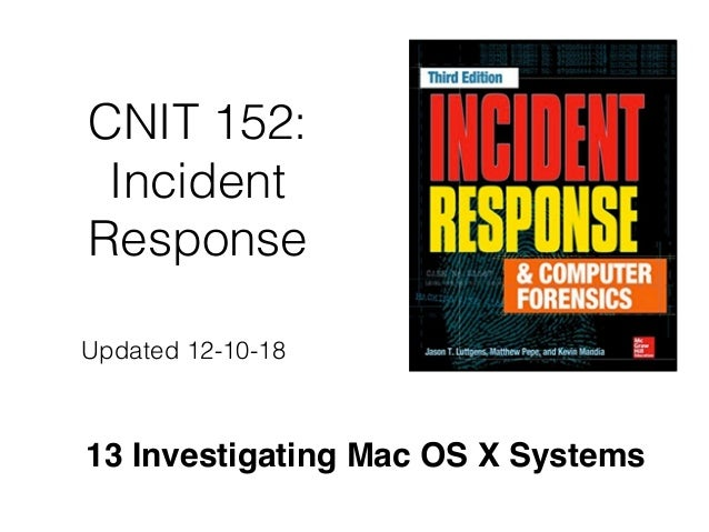 CNIT 152: Incident Response 13 Investigating Mac OS X Systems Updated 12-10-18