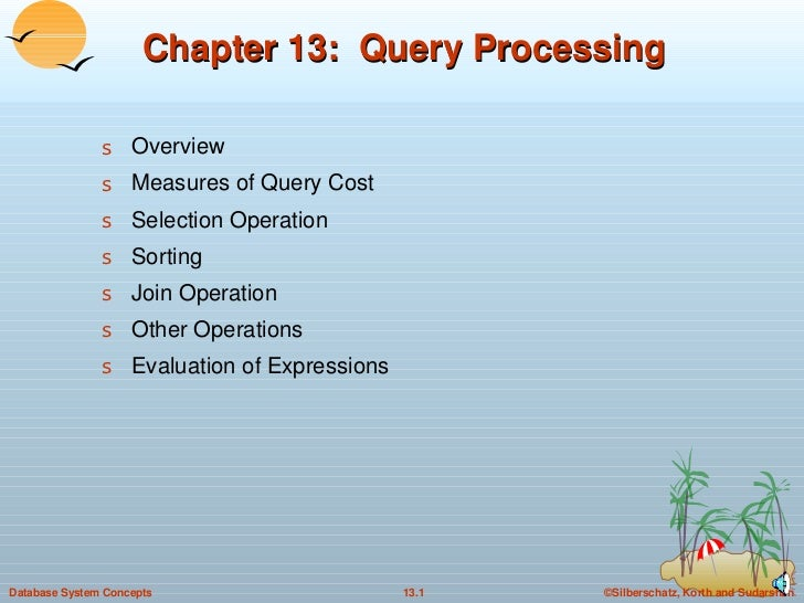 Chapter 13:  Query Processing <ul><li>Overview  </li></ul><ul><li>Measures of Query Cost </li></ul><ul><li>Selection Opera...