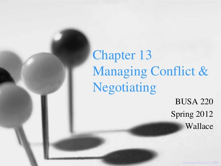 Chapter 13Managing Conflict &Negotiating             BUSA 220            Spring 2012                Wallace               ...