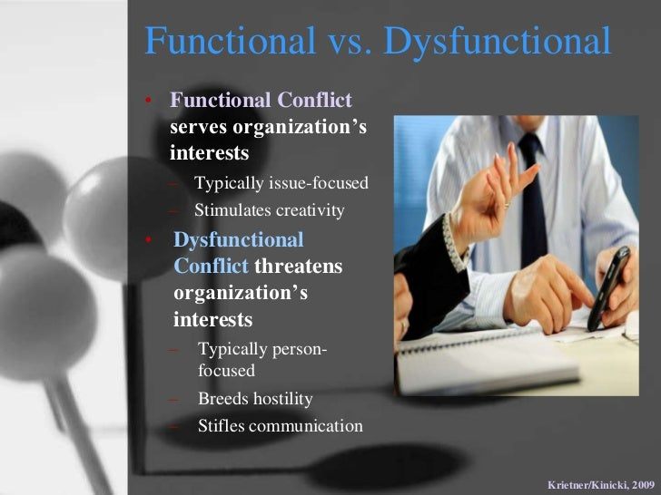 functional conflict vs dysfunctional conflict Functional and dysfunctional interpersonal conflict in the context of marketing and sales this important cfr for marketing is the least researched so, by quantifying the amounts of.