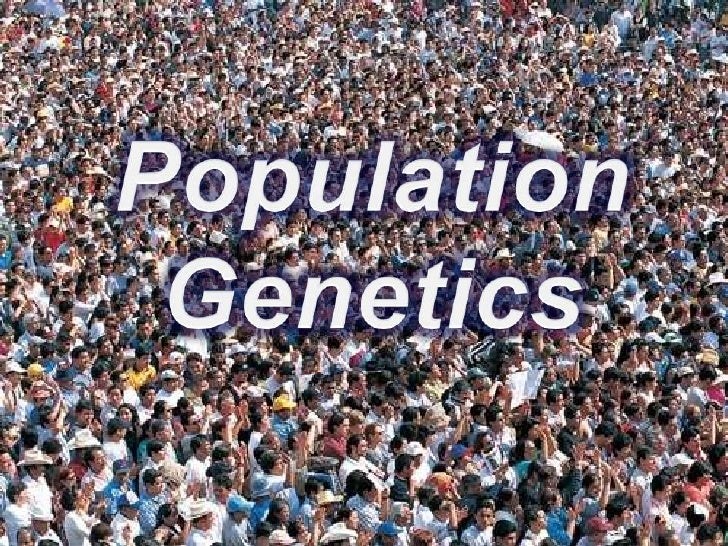 Population <br />Genetics<br />