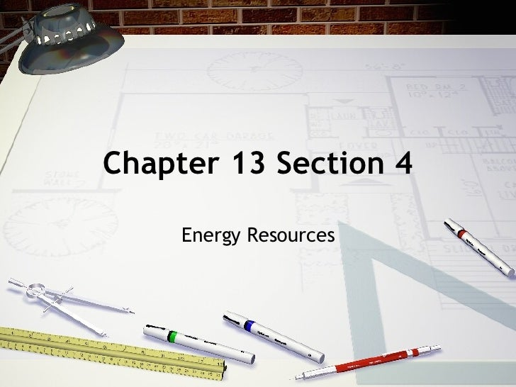 Chapter 13 Section 4 Energy Resources