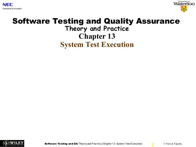 Software Testing and Quality Assurance                       Theory and Practice                        Chapter 13        ...