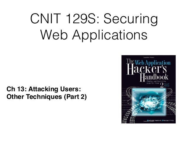 CNIT 129S: Securing Web Applications Ch 13: Attacking Users: 