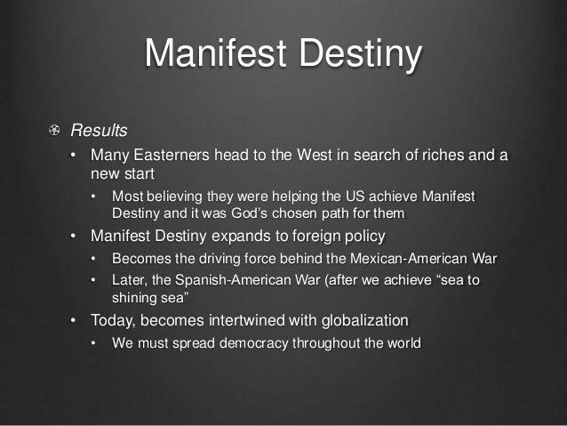 the evolution of the manifest destiny after the spanish american war Related subjects: north american history  advocates of manifest destiny believed that expansion was not only good, but that  purchasing florida from spain and extending the us border with spanish mexico all the way to the pacific ocean  the fenian raids after the american civil war shared some resemblances to.