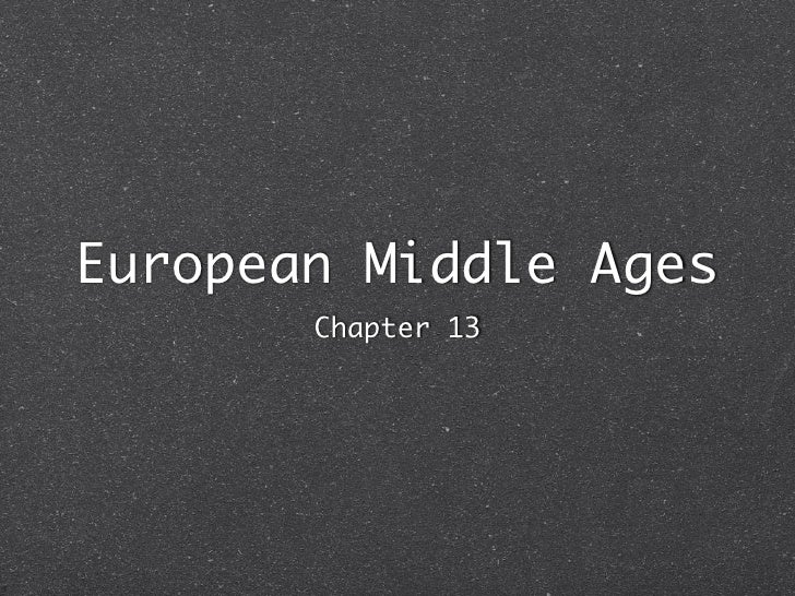 European Middle Ages        Chapter 13