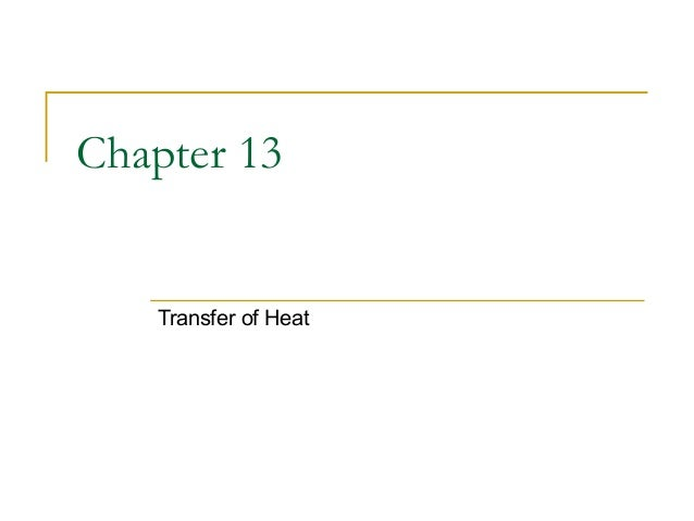 Chapter 13 Transfer of Heat