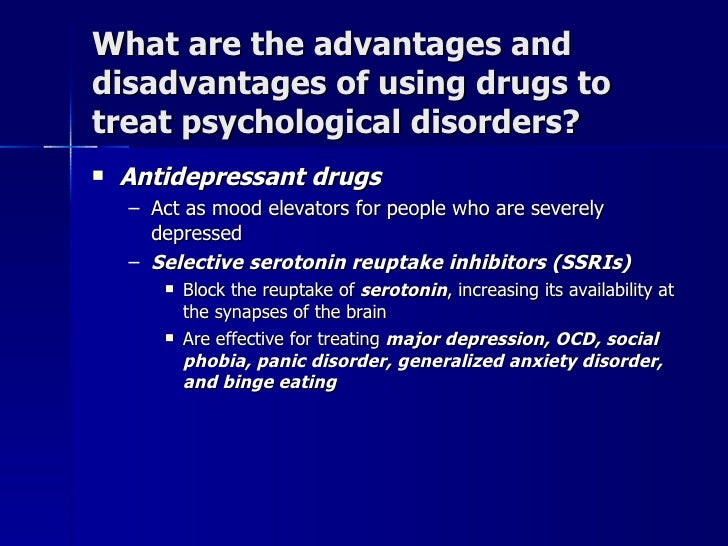 advantage and disadvantage of prohibited drugs The effectiveness of drug therapy i also believe that the placebo effect is more of an advantage than a disadvantage to drug therapy as you can see in.