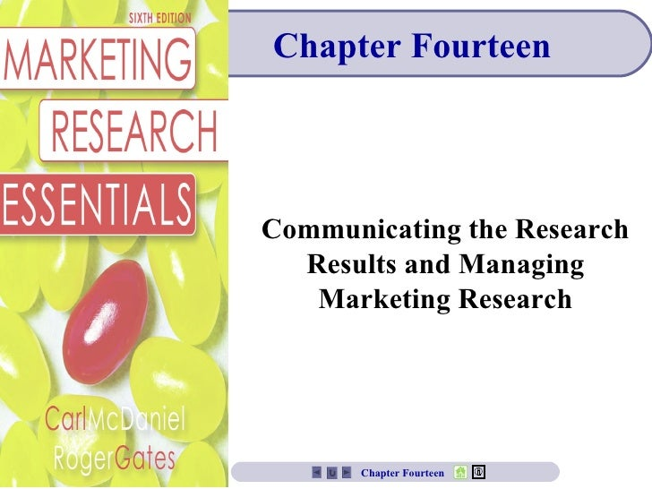 Chapter Fourteen Communicating the Research Results and Managing Marketing Research Chapter Fourteen