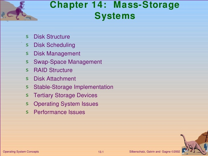 Chapter 14:  Mass-Storage Systems <ul><li>Disk Structure </li></ul><ul><li>Disk Scheduling </li></ul><ul><li>Disk Manageme...
