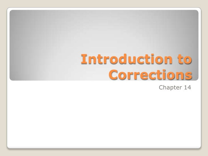 Introduction to    Corrections          Chapter 14