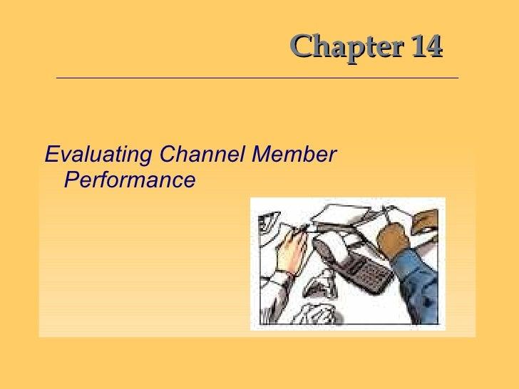 Chapter 14 <ul><li>Evaluating Channel Member Performance </li></ul>