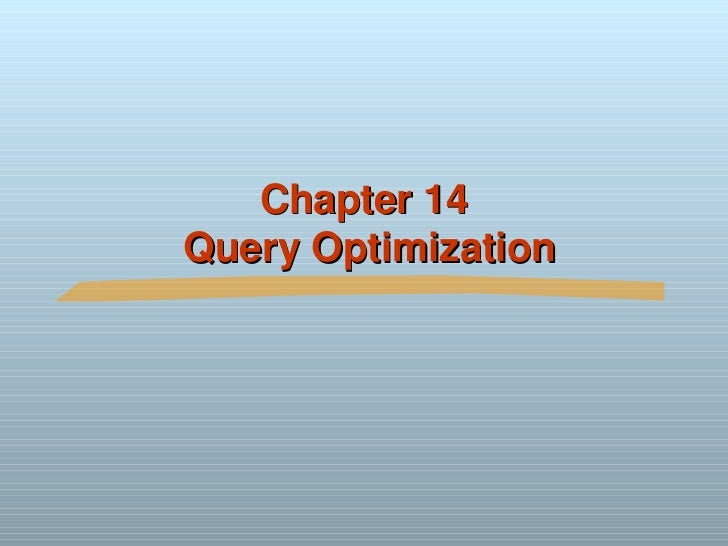 Chapter 14 Query Optimization