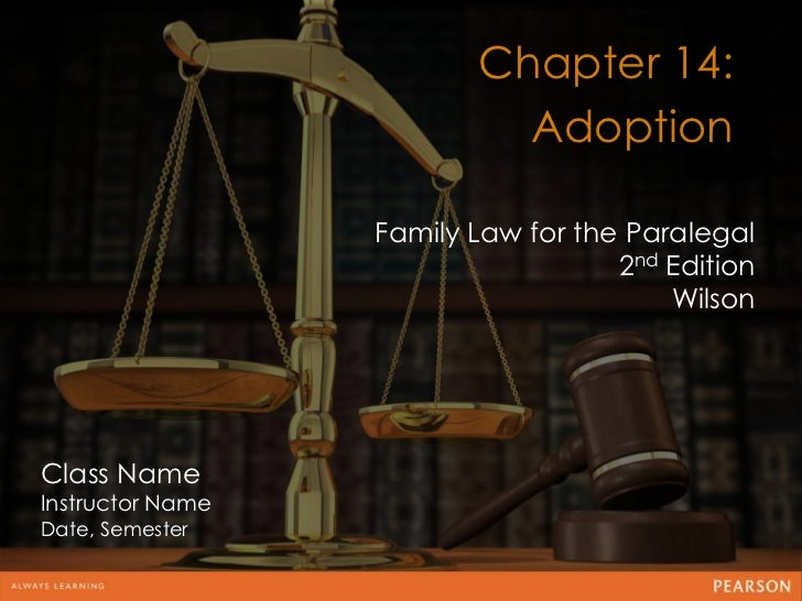 Chapter 14:                           Adoption                                  12                  Family Law for the Par...