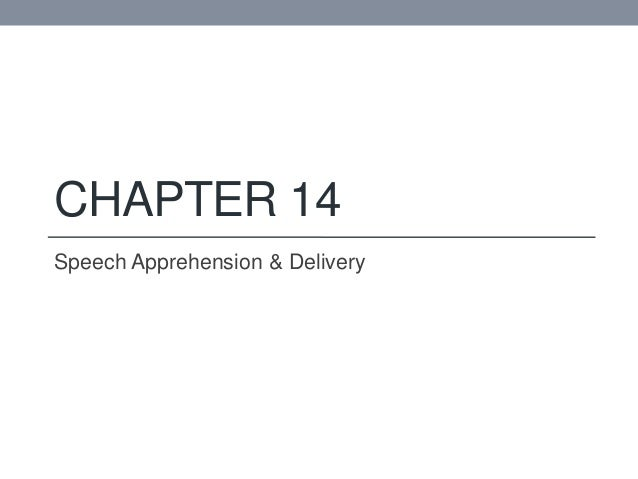 CHAPTER 14 Speech Apprehension & Delivery
