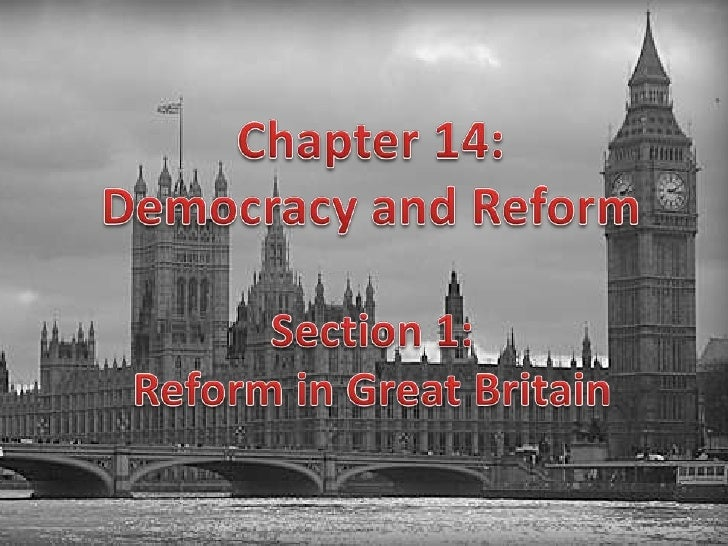 Introduction         The British government moved toward greater democracy through evolution rather than revolution.  •In ...