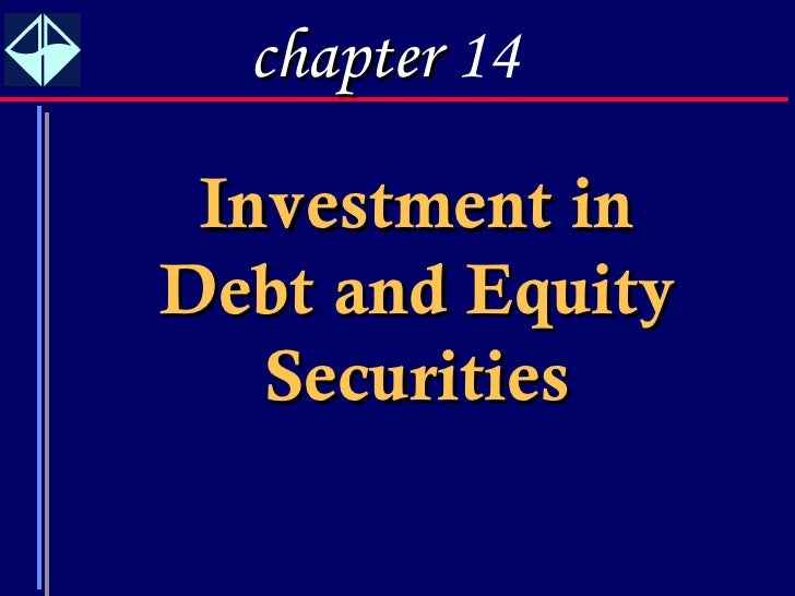 1  chapter 14 Investment inDebt and Equity   Securities