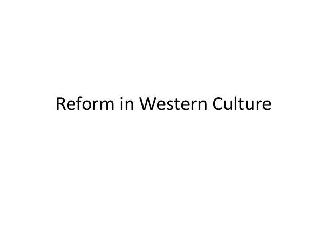 Reform in Western Culture