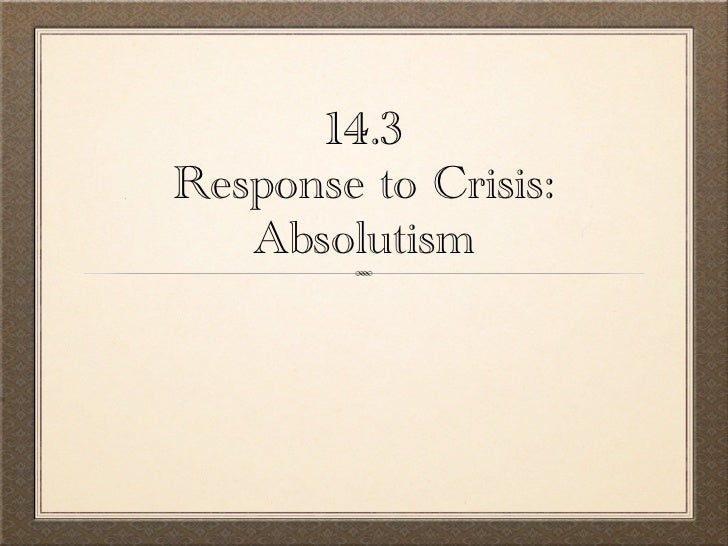 14.3Response to Crisis:   Absolutism