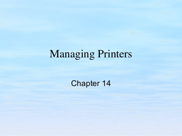 Managing Printers Chapter 14
