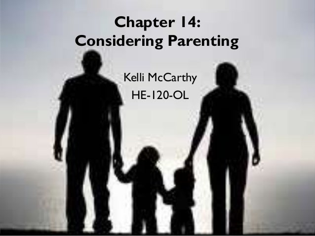 Kelli McCarthy HE-120-OL Chapter 14: Considering Parenting