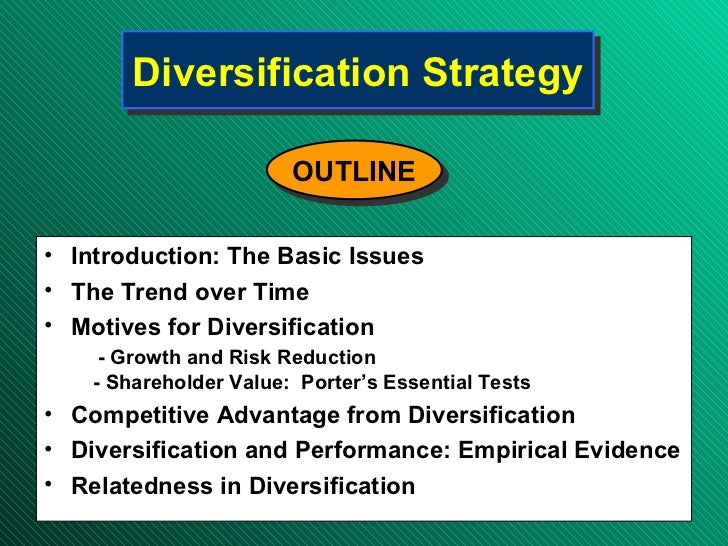 Diversification Strategy <ul><li>Introduction: The Basic Issues </li></ul><ul><li>The Trend over Time </li></ul><ul><li>Mo...