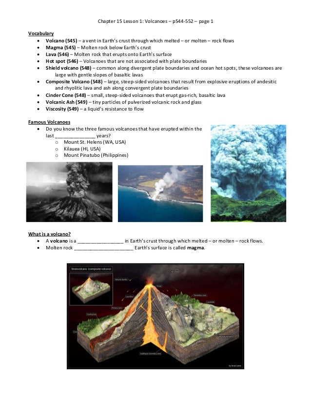 Chapter 15 Lesson 1: Volcanoes – p544-552 – page 1 Vocabulary  Volcano (545) – a vent in Earth's crust through which melt...