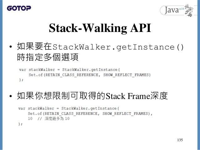 Stack-Walking API • 如果要在StackWalker.getInstance() 時指定多個選項 • 如果你想限制可取得的Stack Frame深度 135