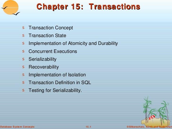Chapter 15:  Transactions <ul><li>Transaction Concept </li></ul><ul><li>Transaction State </li></ul><ul><li>Implementation...