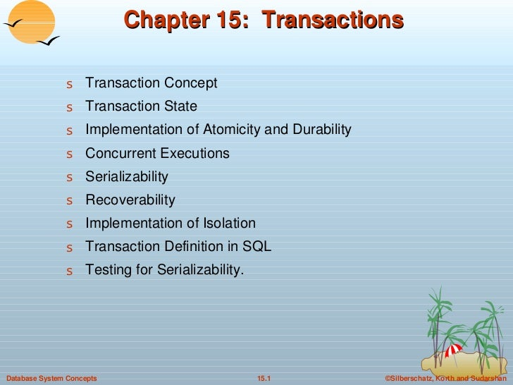 Chapter 15:  Transactions <ul><li>Transaction Concept </li></ul><ul><li>Transaction State </li></ul><ul><li>Implementation...