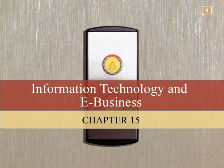 Information Technology and  E-Business CHAPTER 15 0