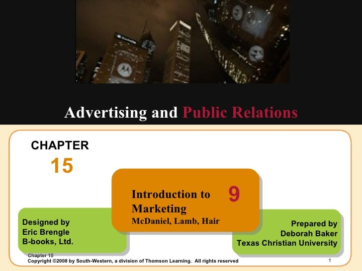 CHAPTER  15 Advertising and  Public Relations Designed by Eric Brengle B-books, Ltd. Prepared by Deborah Baker Texas Chris...