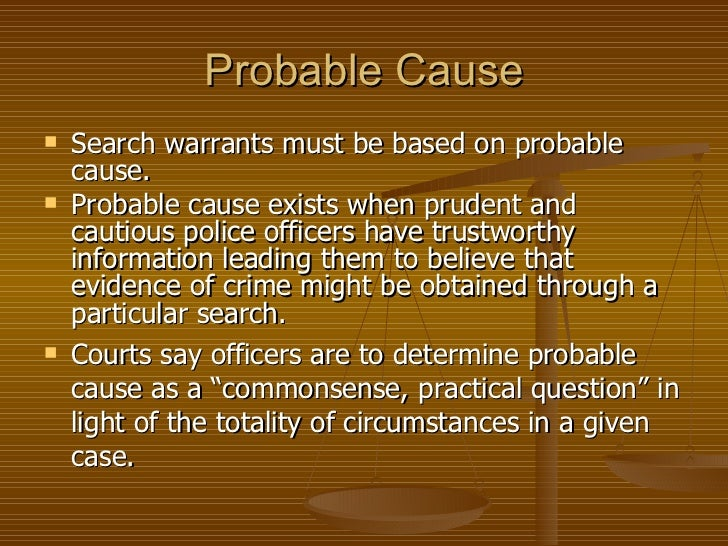 police and probable cause In the first half of 2008, the virginia supreme court issued several significant opinions dealing with police practices in two of those cases, a divided court dealt with issues of probable cause and ruled against the police.