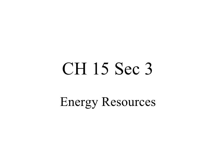 CH 15 Sec 3 Energy Resources