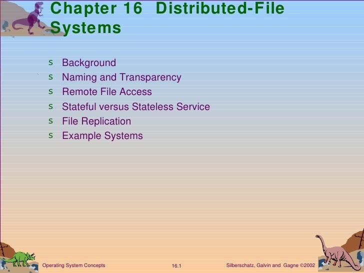 Chapter 16  Distributed-File Systems <ul><li>Background </li></ul><ul><li>Naming and Transparency </li></ul><ul><li>Remote...