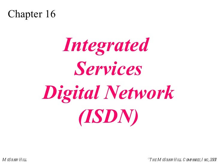 Chapter 16 Integrated  Services Digital Network (ISDN)
