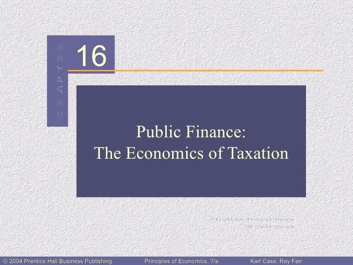 C H AP T E R   16                                        Public Finance:                                   The Economics o...