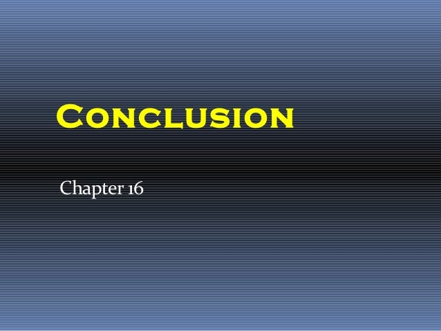 Chapter 16Conclusion