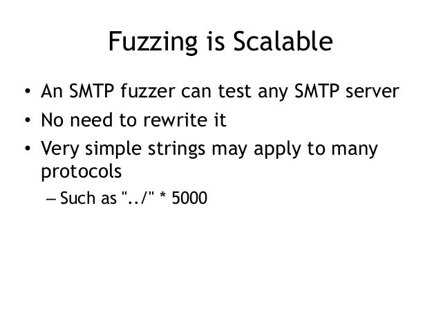 Weaknesses in Fuzzers • Some parts of code won't be hit by a fuzzer – Because it requires special input values we don't kn...