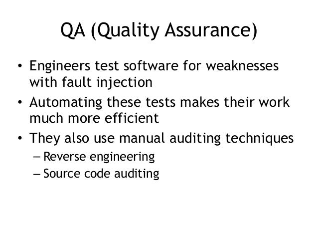 QA (Quality Assurance) • Engineers test software for weaknesses with fault injection • Automating these tests makes their ...
