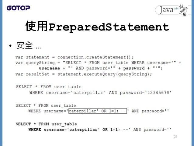 使用PreparedStatement • 安全 ... 53