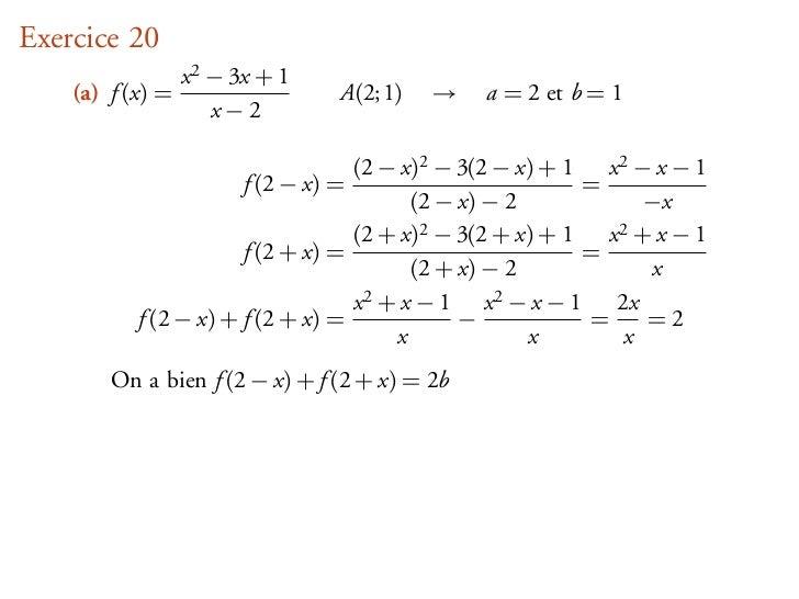 Exercice 20                  x 2 − 3x + 1    (a) f (x) =                   A(2; 1)   →   a = 2 et b = 1                   ...