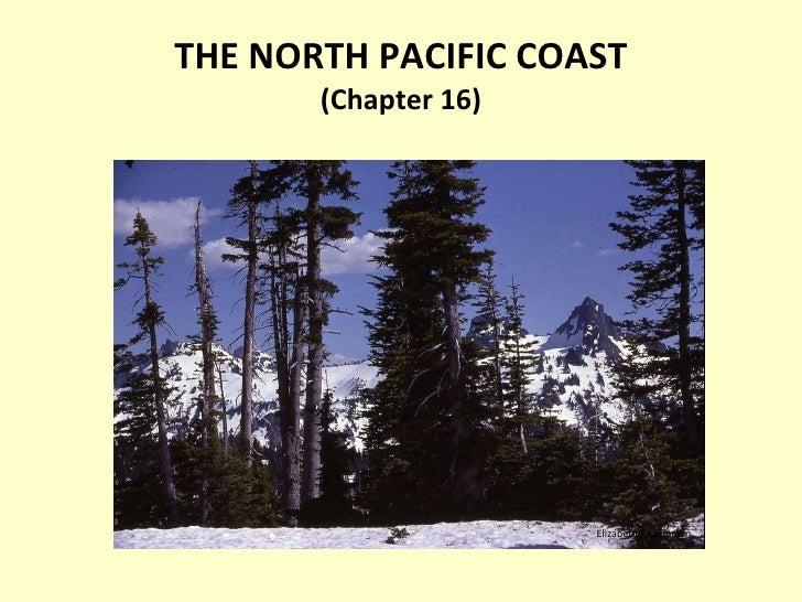 THE NORTH PACIFIC COAST (Chapter 16) Elizabeth J. Leppman