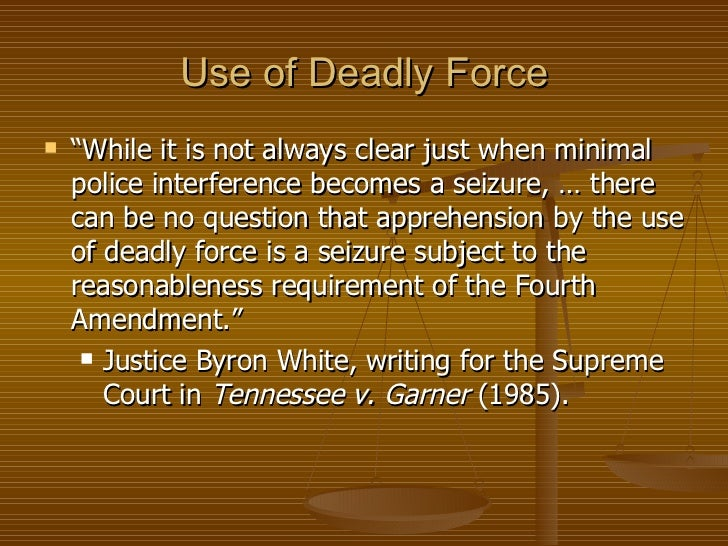 tennessee v garner 1985 essay Tennessee v garner united states supreme court 471 us 1 (1985) facts in memphis, tennessee, police officers elton hymon and leslie wright responded to a nighttime home burglary after the officers arrived at the residence, wright radioed dispatch  the state of tennessee intervened in the action to defend its law, and the united states.